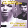 El Triangulo del Dolor: Como librarse de las relaciones destructivas (Texto Completo) Audiobook, by Ernesto Lammoglia