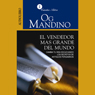 El Vendedor Mas Grande del Mundo (The Greatest Salesman in the World), by Og Mandino