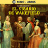 El Vicario de Wakefield (The Vicar of Wakefield) Audiobook, by Oliver Goldsmith