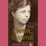 Eleanor Roosevelt, Vol 1: 1884-1933, by Blanche Wiesen Cook