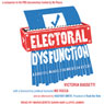 Electoral Dysfunction: A Survival Manual for American Voters (Unabridged), by Victoria Bassetti