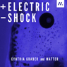 Electric Shock: How Electricity Could Be The Key To Human Regeneration (Unabridged) Audiobook, by Cynthia Graber