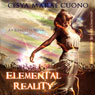 Elemental Reality (Unabridged) Audiobook, by Cesya Cuono
