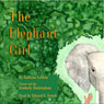 The Elephant Girl (Unabridged) Audiobook, by Kathrine LaFleur