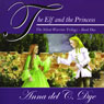 The Elf and The Princess: The Silent Warrior Trilogy, Book 1 (Unabridged), by Anna del C. Dye