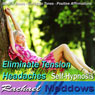 Eliminate Tension Headaches Hypnosis: Heal Your Mind & Relieve Headache Pain, Guided Meditation, Binaural Beats, Positive Affirmations, by Rachael Meddows