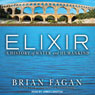Elixir: A History of Water and Humankind (Unabridged) Audiobook, by Brian Fagan