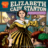 Elizabeth Cady Stanton: Womens Rights Pioneer Audiobook, by Connie Colwell Miller