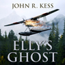 Ellys Ghost (Unabridged) Audiobook, by John R. Kess