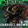 Emerald: The CB Saga (Unabridged), by Chardell Brown