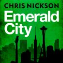 Emerald City (Unabridged) Audiobook, by Chris Nickson