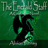 The Emerald Staff: A Faedra Bennett Custodian Novel, Book 2 (Unabridged) Audiobook, by Alison Pensy