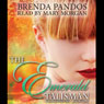 The Emerald Talisman (Unabridged), by Brenda Pandos