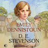 Emily Dennistoun (Unabridged), by D. E. Stevenson