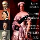 Eminent Victorians: Cardinal Manning, Florence Nightingale, Dr. Arnold, General Gordon (Unabridged), by Lytton Strachey