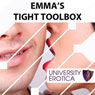 Emmas Tight Toolbox: University Erotica (Unabridged), by Lucy Pant