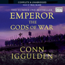EMPEROR: The Gods of War, Book 4 (Unabridged), by Conn Iggulden
