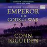 EMPEROR: The Gods of War, Book 4 (Unabridged) Audiobook, by Conn Iggulden