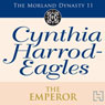 The Emperor: Morland Dynasty, Book 11 (Unabridged) Audiobook, by Cynthia Harrod-Eagles
