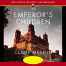 The Emperors Children: A Novel (Unabridged), by Claire Messud