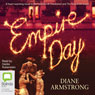 Empire Day (Unabridged) Audiobook, by Diane Armstong