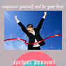 Empower Yourself and Be Your Best: Hypnosis & Subliminal, by Rachael Meddows