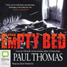 The Empty Bed (Unabridged), by Paul Thomas
