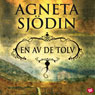 En av de tolv (One of the Twelve) (Unabridged) Audiobook, by Agenta Sjodin