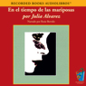 En el Tiempo de las Mariposas (Texto Completo) (In the Time of the Butterflies) (Unabridged) Audiobook, by Julia Alvarez