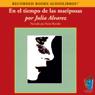 En el Tiempo de las Mariposas (Texto Completo) (In the Time of the Butterflies) (Unabridged), by Julia Alvarez