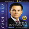 En honor al Espiritu Santo (In Honor of the Holy Spirit): No es un algo, es un alguien! (Unabridged) Audiobook, by Cash Luna