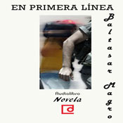 En primera linea (On the Front Line) (Unabridged) Audiobook, by Baltasar Magro