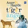 En tiger fOr en angel (A Tiger for an Angel) (Unabridged), by Anne B. Ragde