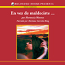 En vez de maldecirte (Instead of Cursing You (Texto Completo)) (Unabridged) Audiobook, by Hortensia Moreno