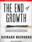 The End of Growth: Adapting to Our New Economic Reality (Unabridged), by Richard Heinberg