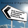End Insomnia & Sleeping Problems Without Drugs (Unabridged) Audiobook, by Rosanna D'Agnillo