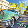 The End of Sunshine Street (Unabridged) Audiobook, by Johanna Constance Hunt