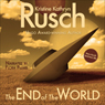 The End of the World (Unabridged) Audiobook, by Kristine Kathryn Rusch