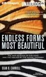 Endless Forms Most Beautiful: The New Science of Evo Devo and the Making of the Animal Kingdom (Unabridged), by Sean B. Carroll