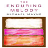 The Enduring Melody (Unabridged) Audiobook, by Michael Mayne