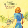 Enduring Passions (Unabridged) Audiobook, by David Wiltshire