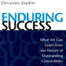 Enduring Success: What We Can Learn from the History of Outstanding Corporations (Unabridged) Audiobook, by Christian Stadler