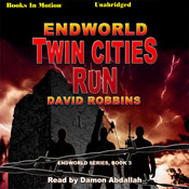 Endworld: Twin Cities Run: Endworld Series, Book 3 (Unabridged), by David Robbins
