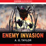 Enemy Invasion (Unabridged), by A. G. Taylor