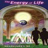 The Energy of Life (Unabridged) Audiobook, by Margaret McElroy