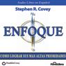 Enfoque (Texto Completo): Como lograr sus mas altas prioridades (Unabridged), by Stephen R. Covey
