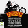 Enforcer: The Real Story of One of Australias Most Feared Outlaw Bikers (Unabridged), by Caesar Campbell