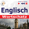 Englisch Wortschatz. HOren & Lernen (English Vocabulary: Listen & Learn) Audiobook, by Dorota Guzik