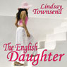 The English Daughter (Unabridged) Audiobook, by Lindsay Townsend