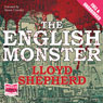 The English Monster (Unabridged), by Lloyd Shepherd